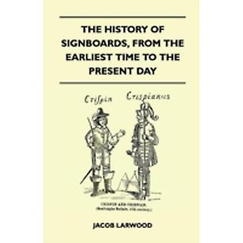 The History Of Signboards From The Earliest Time To The Present Day by Jacob Larwood