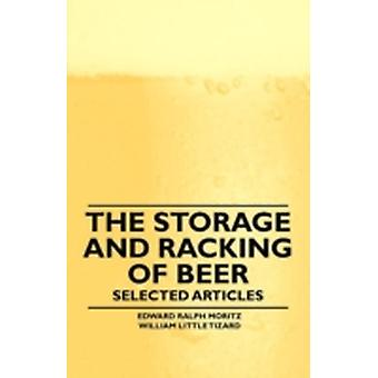 The Storage and Racking of Beer  Selected Articles by Moritz & Edward Ralph