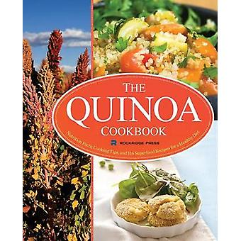 Quinoa Cookbook Nutrition Facts Cooking Tips and 116 Superfood Recipes for a Healthy Diet by Rockridge Press