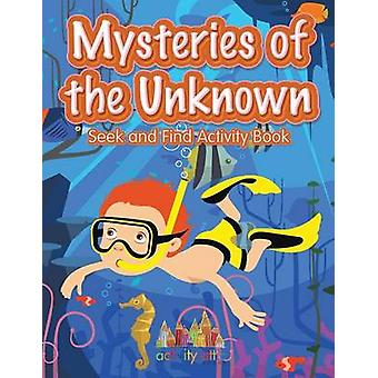 Mysteries of the Unknown Seek and Find Activity Book by Activity Attic Books