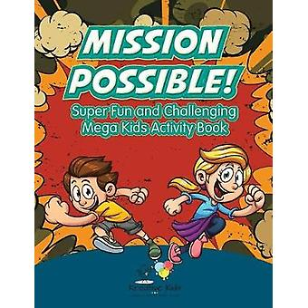 Mission Possible Super Fun and Challenging Mega Kids Activity Book by Kreative Kids