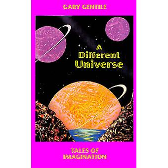 A Different Universe Tales of Imagination by Gentile & Gary