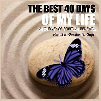 The Best 40 Days of My Life by GAGE & ONEDIA NICOLE