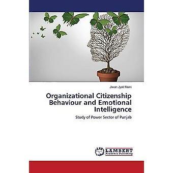 Organizational Citizenship Behaviour and Emotional Intelligence by Maini Jiwan Jyoti