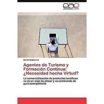 Agentes de Turismo y Formacin Continua Necesidad hecha Virtud par Umpirrez Daniel