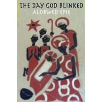 The Day God Blinked by Alobwed & Epie
