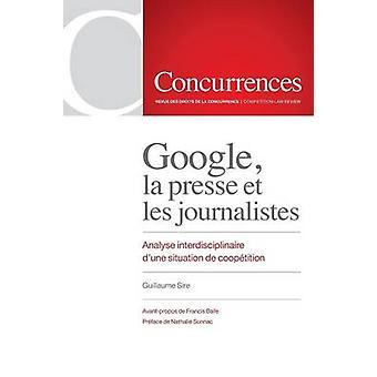Google la presse et les journalistes by Sire & Guillaume