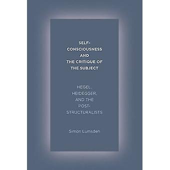 Self-Consciousness and the Critique of the Subject - Hegel - Heidegger