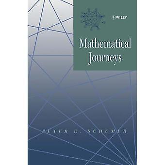 Mathematical Journeys by Peter D. Schumer - 9780471220664 Book