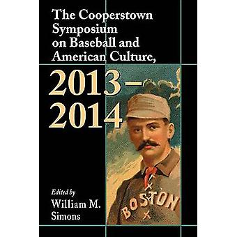 The Cooperstown Symposium on Baseball and American Culture - 2013/14 b