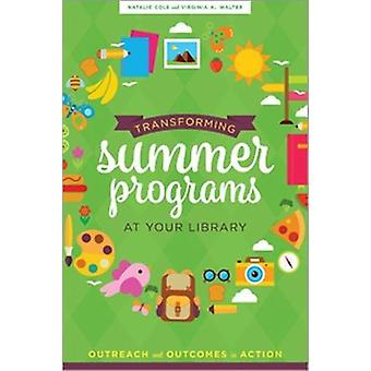 Transforming Summer Programs at Your Library - Outreach and Outcomes i