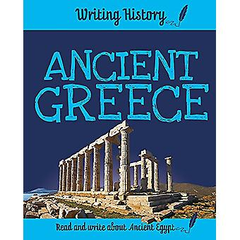 Writing History - Ancient Greece by Anita Ganeri - 9781445153070 Book