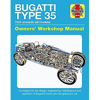 Bugatti Type 35 Owners' Workshop Manual - An insight into the design -