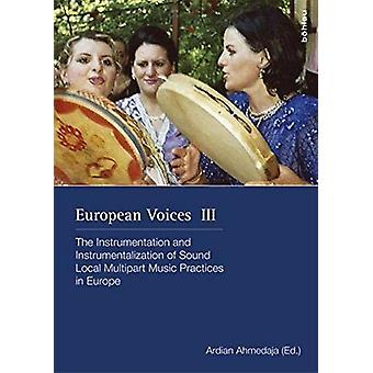 European Voices III - The Instrumentation and Instrumentalization of S