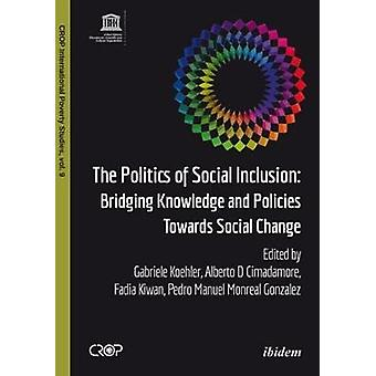 The Politics of Social Inclusion - Bridging Knowledge and Policies Tow