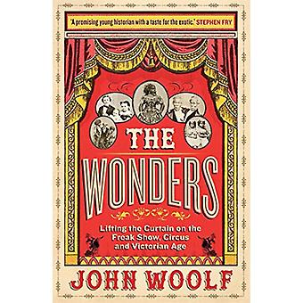 The Wonders - Lifting the Curtain on the Freak Show - Circus and Victo
