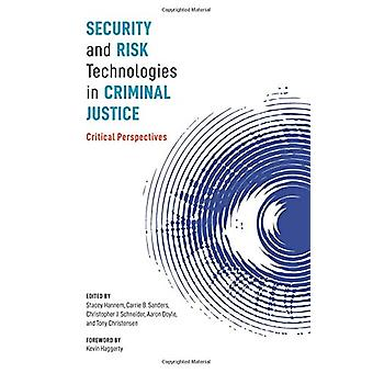 Security and Risk Technologies in Criminal Justice - Critical Perspect