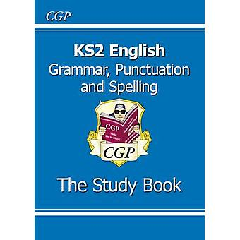 New KS2 English Grammar Punctuation and Spelling Study Boo by CGP Books