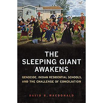The Sleeping Giant Awakens - Genocide - Indian Residential Schools - a