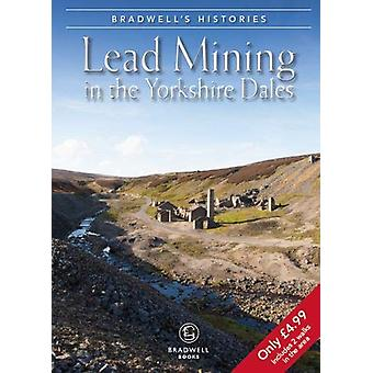 Bradwell's Images of Yorkshire Dales Lead Mining by Louise Maskill -
