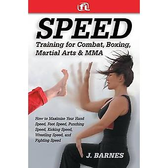 Speed Training for Combat - Boxing - Martial Arts - and Mma - How to M
