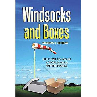 Windsocks and Boxes - Help for Living in a World with Other People by