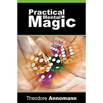 Practical Mental Magic by Theodore Annemann - 9781607960041 Book