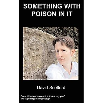 Something With Poison In It by D. Scotford - 9781847475954 Book