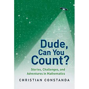 Dude - Can You Count? Stories - Challenges and Adventures in Mathemat
