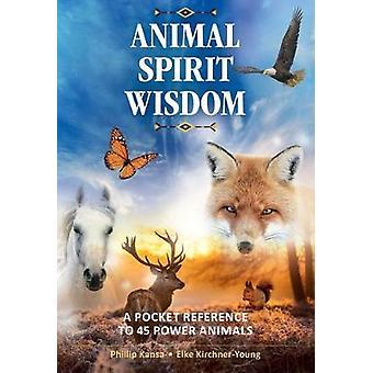 Animal Spirit Wisdom Een pocketverwijzing naar 45 power animals