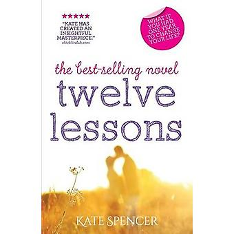 Twelve Lessons by Spencer & Kate