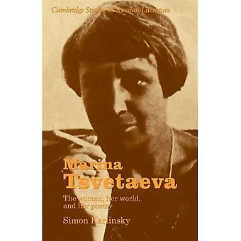 Marina Tsvetaeva: The Woman, Her World, and Her Poetry