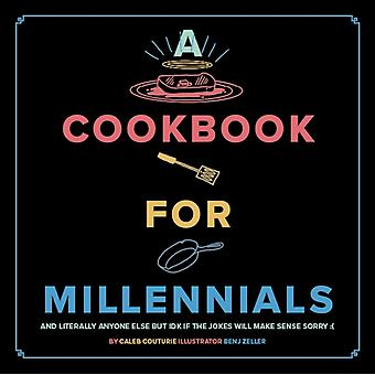 A Cookbook for Millennials by Caleb Couturie