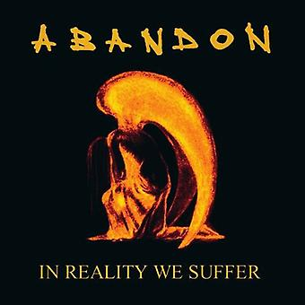 Abandon - In Reality We Suffer [Vinyl] USA import