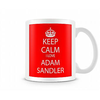Halten Sie ruhig ich liebe Adam Sandler gedruckt Mug