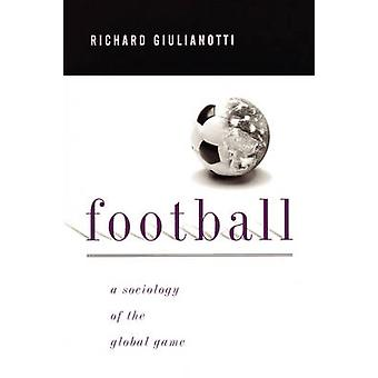 Football - A Sociology of the Global Game by Richard Giulianotti - 978