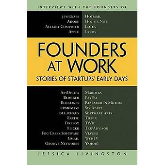 Founders at Work - Stories of Startups' Early Days by Jessica Livingst