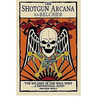 Shotgun Arcana - Six-Gun-Tarot - Bk.2 af R. S. Belcher - 978178