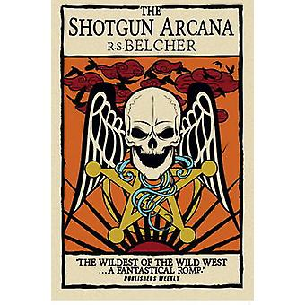 Den Shotgun Arcana - Six-Gun Tarot - Bk.2 av R. S. Belcher - 978178