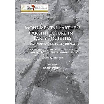 Monumental Earthen Architecture in Early Societies - Technology and Po