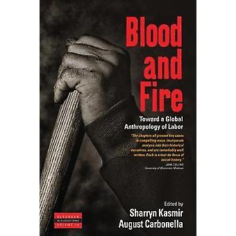 Sang et le feu - vers une anthropologie globale du travail par Sharryn Kasm