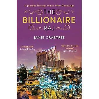 Der Milliardär Raj - eine Reise durch Indien neue vergoldete Alter durch die
