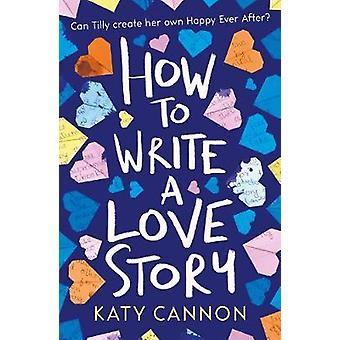 Comment écrire une histoire d'amour par Katy Cannon - livre 9781847159212