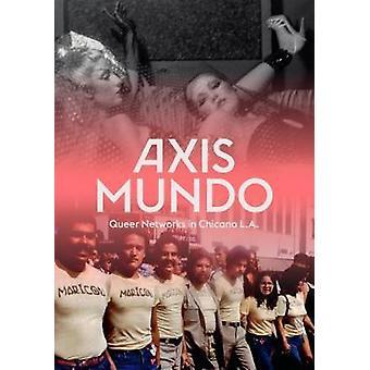 Axis Mundo - Queer nätverk i Chicano L.A. av C. Ondine Chavoya - 978