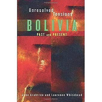 Tensões não resolvidas: Bolívia passado e presente (Pitt Latin American Series): Bolívia, passado e presente (Pitt Latin American Series)