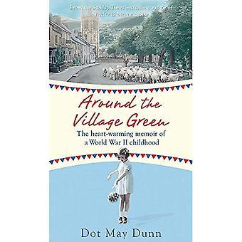 Autour le Village Green: la mémoire émouvant d'une enfance de la seconde guerre mondiale