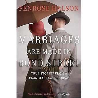 I matrimoni sono realizzati in Bond Street: True Stories da un agenzia matrimoniale di 1940s (Paperback)