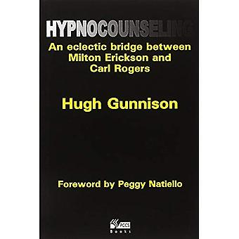 Hypnocounseling: An Eclectic Bridge Between Milton Erickson and Carl Rogers