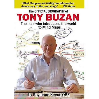 The Official Biography of Tony Buzan: The Man Who Introduced the World to Mind Maps