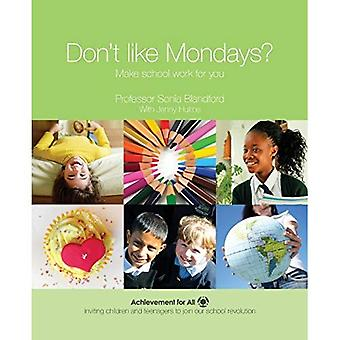 Don't Like Mondays?: Make School Work for You (101 Ways to Achievement for All)